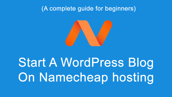 start wordpress blog on namecheap hosting