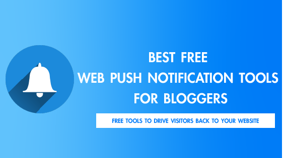 best free web push notification tools for bloggers