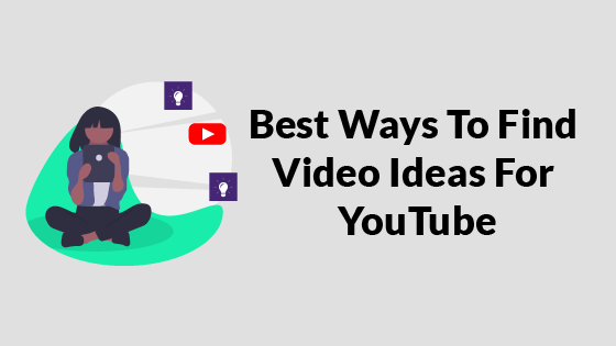 best ways to find video ideas for youtube