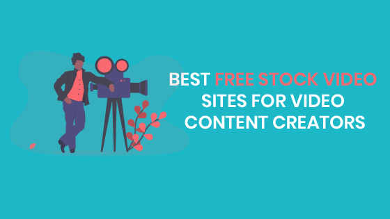 Best Free Stock Video Sites For Video Content Creators