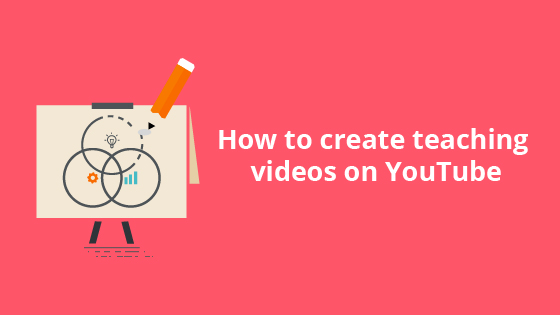 create teaching videos on youtube