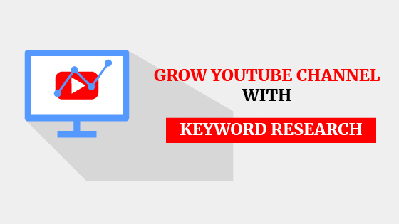 Grow Your Channel With Keyword Research For YouTube