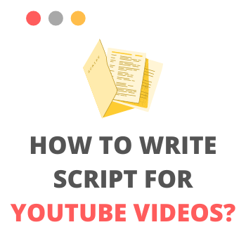 How to write script For YouTube videos
